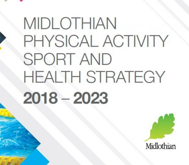 Physical Activity, Sport & Health Strategy 2018 - 2023, Midlothian